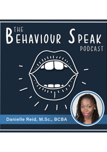 Podcast Episode 1: A Behaviour Analyst's Experience with Racism in Canada with Danielle Reid, M.Sc., BCBA