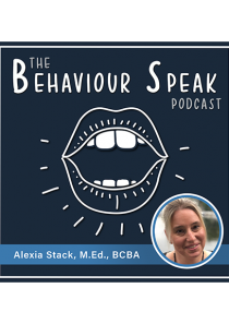 Podcast Episode 2: Trauma-informed Supports for Autism with Alexia Stack, M.Ed, BCBA