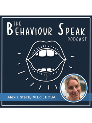 Podcast Episode 2: Trauma-informed Supports for Autism with Alexia Stack, M.Ed., BCBA