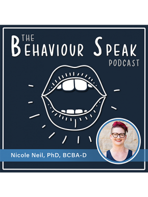 Podcast Episode 6: Down Syndrome and Behaviour Analysis with Dr. Nicole Neil, Ph.D., BCBA-D