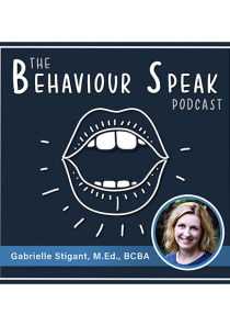 Podcast Episode 10: Autistic Girls with Gabrielle Stigant, M.Ed., BCBA