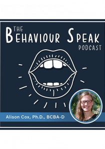 Podcast Episode 13: Behaviour Analysis and Psychotropic Medication with Alison Cox, Ph.D., BCBA-D