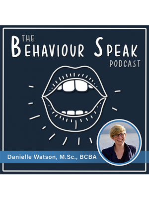 Podcast Episode 12: Safety Skills, Game Theory and Suboptimal Choice with Danielle Watson, M.Sc., BCBA
