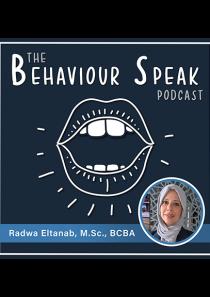 Podcast Episode 15: Bringing Behaviour Analysis to a Nation with Radwa Eltanab, M.Sc., BCBA