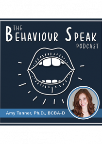 Podcast Episode 16: Pediatric Behaviour Analysis with Dr. Amy Tanner, Ph.D., BCBA-D
