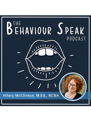 Podcast Episode 18: Values-based Supervision and Mentorship with Hilary McClinton, M.Ed., BCBA